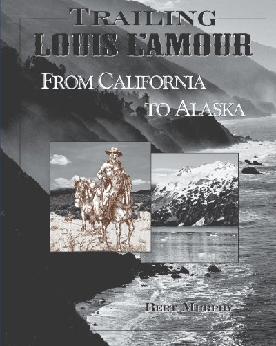 Trailing Louis L'Amour from California to Alaska (Trailing Louis L'Amour) by Martha Murphy (2000-05-01)