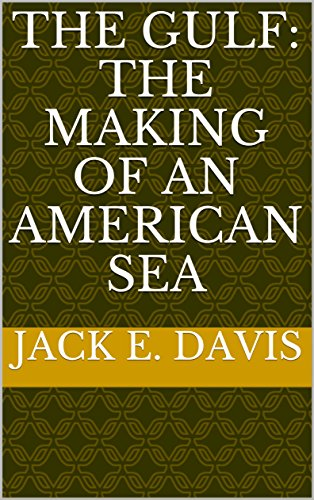 The Gulf: The Making of An American Sea (Annotated)