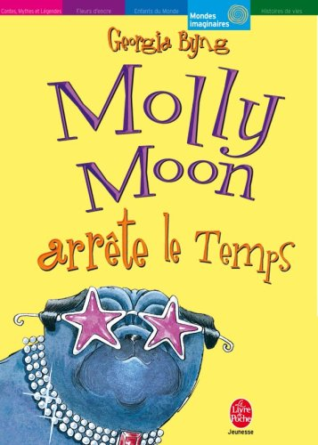 "<a href=""/node/174107"">Molly Moon - Tome 2 - Molly Moon arrête le temps</a>"