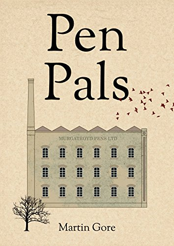 Pen Pals: Two Pens. Jean Murgatroyd leaves hers to Brenda's daughter. The other is in the hands of someone who holds the key to the future of Murgatroyd Pens. by [Gore, Martin]