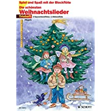 Die schönsten Weihnachtslieder: 3 Blockflöten (SSA) (Spiel und Spaß mit der Blockflöte)