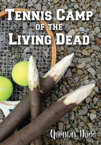 Tennis Camp of the Living Dead by Quentin Dodd (2013-03-10)