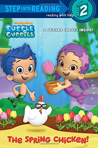 Bubble Guppies: The Spring Chicken! (Bubble Guppies. Step Into Reading)