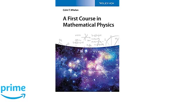 Buy A First Course in Mathematical Physics (No Longer Used) Book