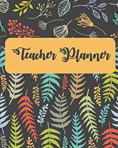 Teacher Planner: Black Cover and Colorful Leaf, Academic Year Lesson Plan, Productivity, Time Management for Teachers (July 2019 - June 2020)