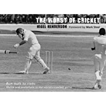 The Worst of Cricket: Malice and Misfortune in the World's Cruellest Game (Worst of Sport)