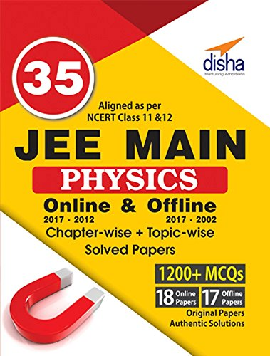35 JEE Main Physics Online (2017-2012) & Offline (2017-2002) Chapter-wise + Topic-wise Solved Papers