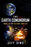 The Earth Conundrum: Book 1 of the Alliance Conflict (English Edition)