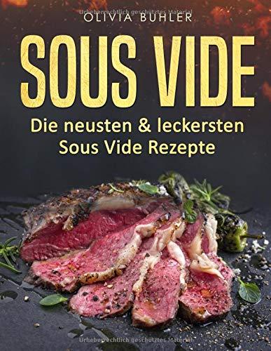 Sous Vide: Die neusten & leckersten Sous Vide Rezepte