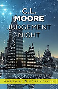 Judgement Night: A Selection of Science Fiction (S.F. MASTERWORKS) by [Moore, C.L.]