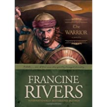 The Warrior (Sons of Encouragement) by Rivers, Francine (2005) Hardcover