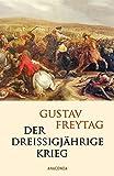 Der Dreißigjährige Krieg - Gustav Freytag