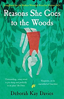 Reasons She Goes to the Woods by [Davies, Deborah]