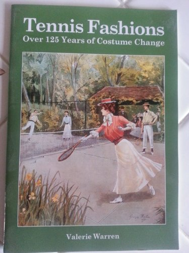 Tennis Fashions: Over 125 Years of Costume Change por Valerie Warren