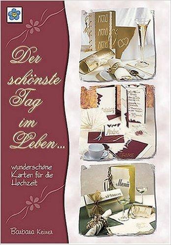 Der schšnste Tag im Leben: Wunderschšne Karten fŸr die Hochzeit ( Dezember 2002 ) (Eine Dezember Im Hochzeit)