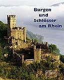 Burgen und Schlösser am Rhein: Eine fotografische Reise von Mainz nach Brühl - Birgit Gropp