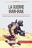 La guerre Iran-Irak: Saddam Hussein et le rôle controversé des États-Unis