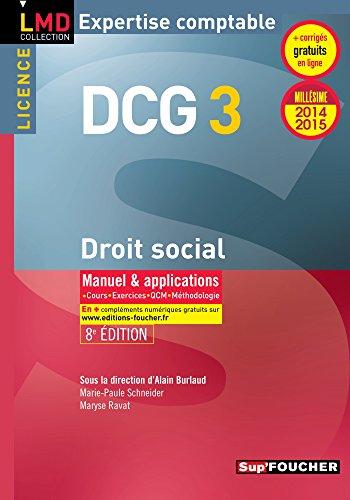 DCG 3 - Droit social - Manuel et applications - 8e édition - Millésime 2014-2015 par Alain Burlaud, Maryse Ravat, Marie-Paule Schneider