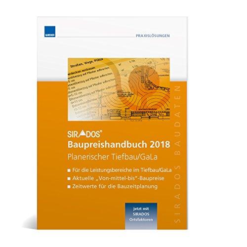 SIRADOS Baupreishandbuch 2018 Planerischer Tiefbau/GaLa: Sicherheit und Kompetenz durch aktuelle marktrecherchierte Baupreise!