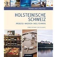 Trends und Lifestyle Holsteinische Schweiz: Probstei - Wagrien - Insel Fehmann