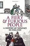 A Fiery & Furious People: A History o...