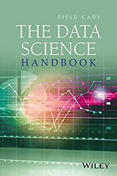 The Data Science Handbook by [Cady, Field]