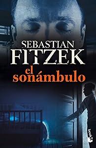 El sonámbulo par Sebastian Fitzek