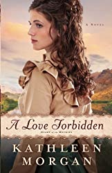 A Love Forbidden: A Novel (Heart of the Rockies) by Kathleen Morgan (2012-05-01)