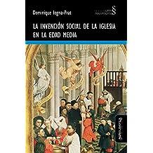 Invención social de la Iglesia en la Edad Media,La (Crisis y nacimientos)