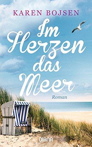 Im Herzen das Meer: Roman -