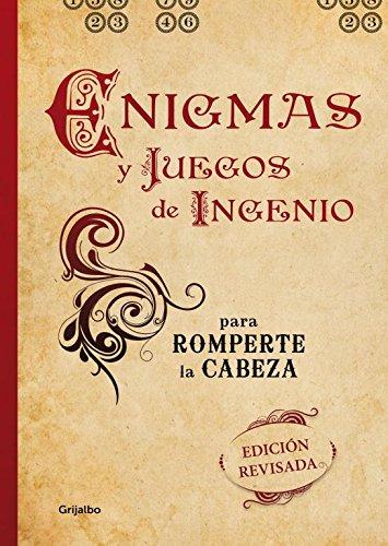 Enigmas y juegos de ingenio para romperte la cabeza (edición revisada) (OCIO Y ENTRETENIMIENTO)