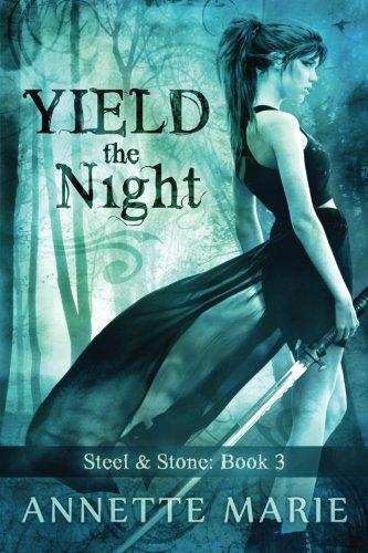 Yield the Night: Volume 3 (Steel & Stone)