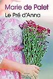 Le Pré d'Anna (roman) - Format Kindle - 9782812929878 - 9,99 €