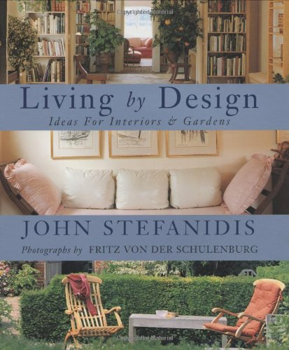 Living By Design: Ideas for Interiors and Gardens