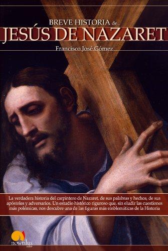 Breve historia de Jesús de Nazaret por Francisco José Gómez