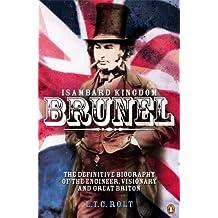Isambard Kingdom Brunel: Written by L.T.C Rolt, 1990 Edition, (Rev Ed) Publisher: Penguin [Paperback]