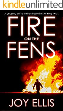 Kindle ebooks amazon fire on the fens a gripping crime thriller filled with stunning twists fandeluxe Gallery