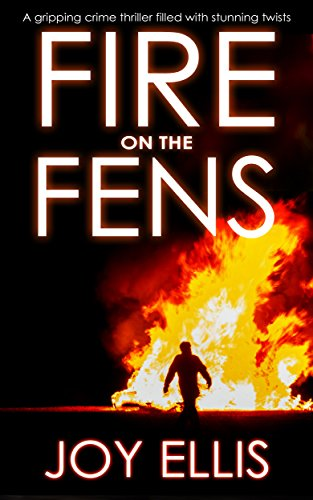 FIRE-ON-THE-FENS-a-gripping-crime-thriller-filled-with-stunning-twists