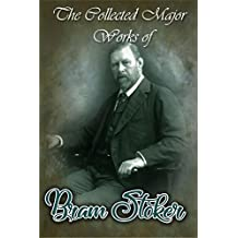 The Collected Major Works of Bram Stoker (Collection Includes Dracula, Dracula's Guest, The Lair of the White Worm, The Lady of the Shroud, The Mystery of the Sea, And More) (English Edition)