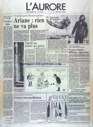 AURORE (L') [No 11268] du 09/12/1980 - BREJENV EN INDE - CONVAINCRE INDIRA PAR GUILLEME-BRULON - COUP DUR POUR L'EUROPE SPATIALE - ARIANE - RIEN NE VA PLUS - EVITER LE POLITISATION DES PROBLEMES ECONOMIQUES - FRANCE ET JAPON - AVANT L'ELECTION PRESIDENTIELLE PAR FABRE-LUCE - GISCARRD ET LES PME - LE NAVIGATEUR YVES PESTEL SOLITAIRE ET DISCRET par Collectif