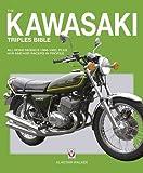 Kawasaki Triples Bible: All Road Models 1968-1980, Plus H1R and H2R Racers in Profile