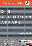 Die Air Berlin Affäre: ... aus Sicht einer Stewardess