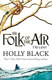 The Folk of the Air Series Boxset: the Cruel Prince, The Wicked King & The Queen of Not