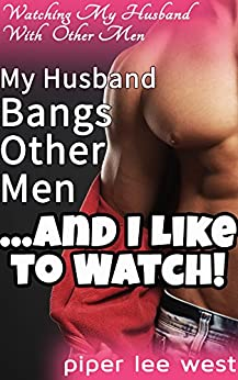 my husband bangs other men and i like to watch a piper s wives my husband bangs other men and i like to watch a