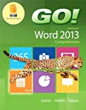 GO! with Microsoft Word 2013 Comprehensive by Shelley Gaskin (2013-06-14)