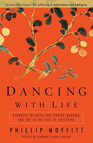 Dancing With Life: Buddhist Insights for Finding Meaning and Joy in the Face of Suffering Dancing Buddhas