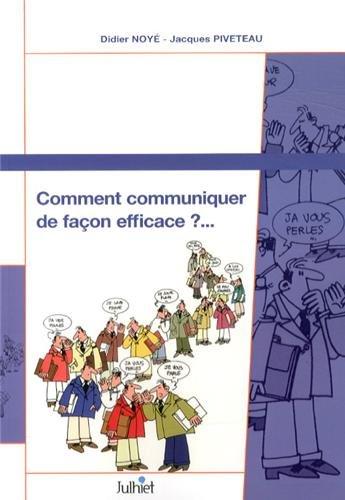 Comment communiquer de façon efficace ?... par Jacques Piveteau