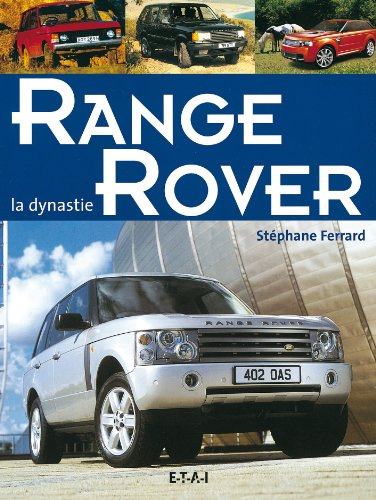Range Rover : La dynastie par Stéphane Ferrard