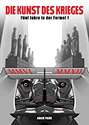 Die Kunst des Krieges – Fünf Jahre in der Formel 1 (German Edition)
