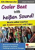 Cooler Beat trifft heißen Sound!: Musik selber machen mit Boomwhackers und Cajon